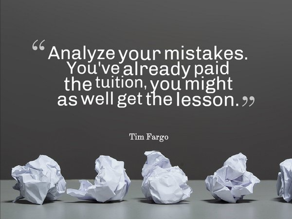 RT @gary_hensel &quot;Analyze your mistakes. You&#39;ve already paid the tuition.... - Tim Fargo #learn #mondaymotivation <br>http://pic.twitter.com/f16PIDOTRQ&quot;