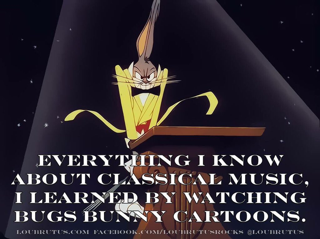 Everything I know about classical music, I learned from watching Bugs...