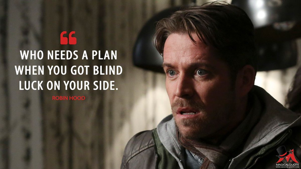 """MagicalQuote on Twitter: """"#RobinHood: Who needs a plan when you got blind luck on your side. More on: https://t.co/HZZj9gW9GN #OnceUponaTime… """""""