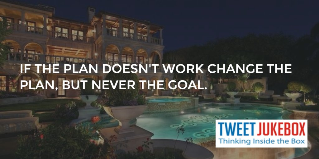If the plan doesn't work change the plan, but never tho goal. #quote #...