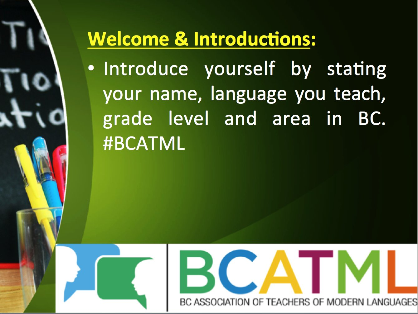 Introduce yourself by stating your name, language you teach, grade level and area in BC. #BCATML https://t.co/OujQVuRibh