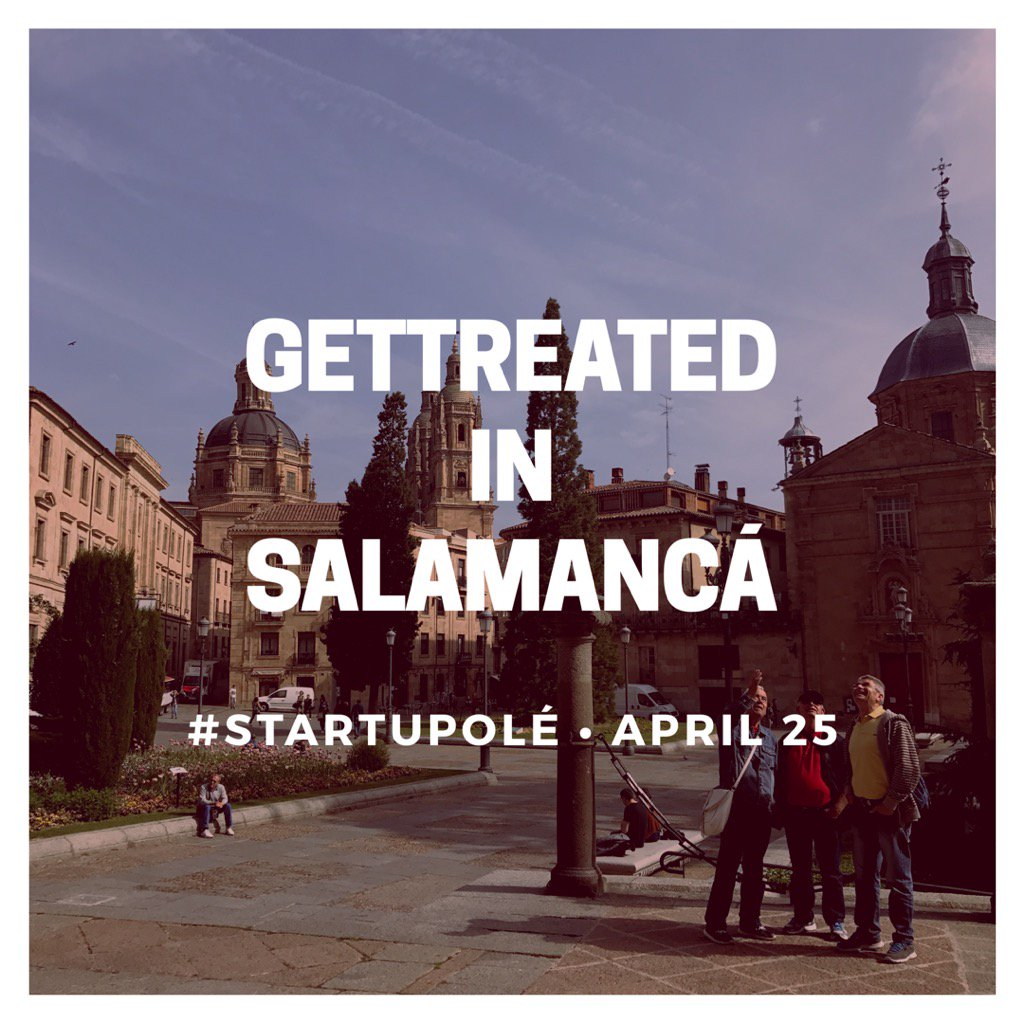#gettreated is in #salamanca for @StartupOle @StartUpEU<br>http://pic.twitter.com/r4K7X9gTxC
