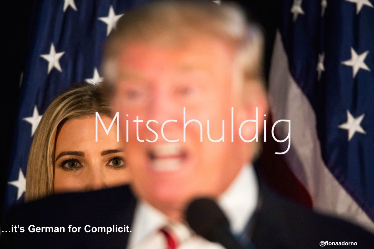 Ivanka Trump in Germany: If being Mitschuldig means I'm an Asshole that thinks a Sex Predator is an Advocate for Women, then I'm Mitschuldig