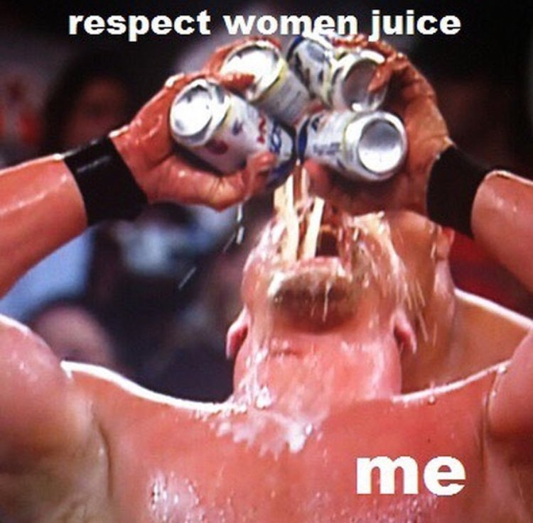 stone cold steve austin drinks beers that are actually respect women juice