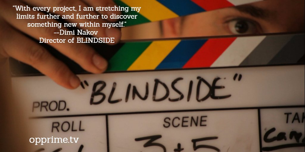 Coming Soon- BLINDSIDE by Dimi Nakov @DimiNakov ; #filmmaker, U2 can stream on  http:// OPPRIME.tv  &nbsp;   #independetfilm #indiemovie #FF <br>http://pic.twitter.com/fMAKd41ZGu