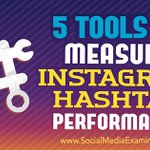 NEW: 5 Tools to Measure #Instagram Hashtag Performance https://t.co/bKnE6TRp16 by @kristawiltbank