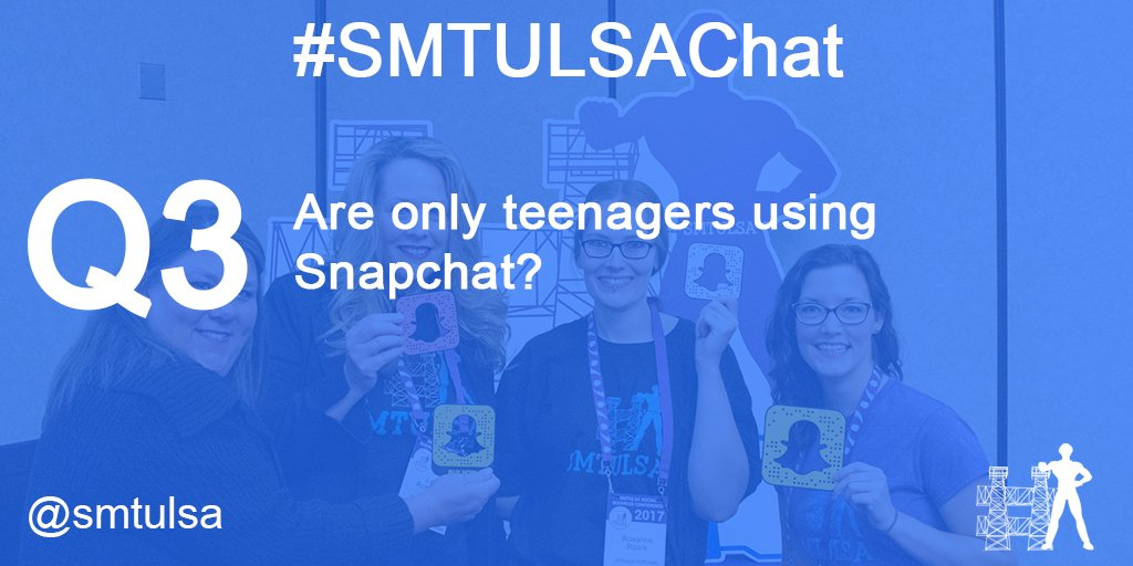 Q3. Are only teenagers using Snapchat? #smtulsachat https://t.co/eC6a1taBGr