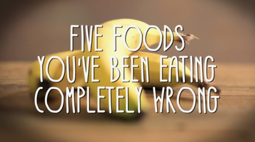 5 Foods You've Been Eating Completely Wrong youtu.be/j9s8GaYy8-w