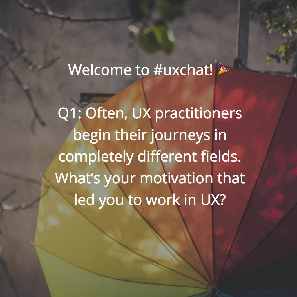 Welcome to #uxchat! 🎉  Q1: Often, UX pros begin their journeys in different fields. What's your motivation that led you to work in #UX? https://t.co/991p7nv4QV