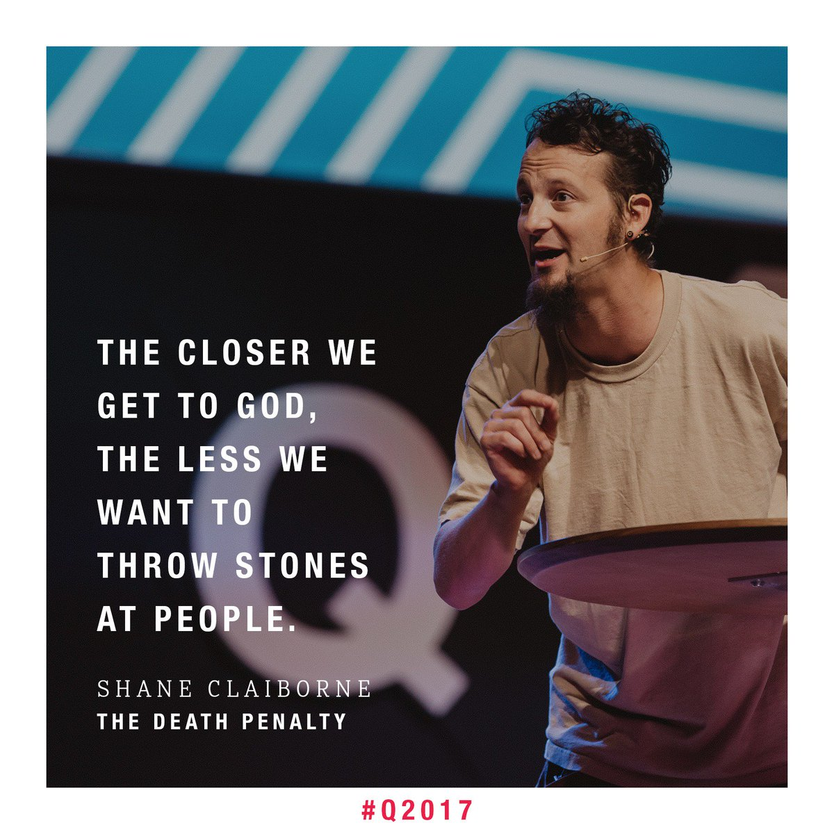 """""""The closer we get to God, the less we want to throw stones at people."""" @ShaneClaiborne #Q2017 https://t.co/XeUZOa99VU"""