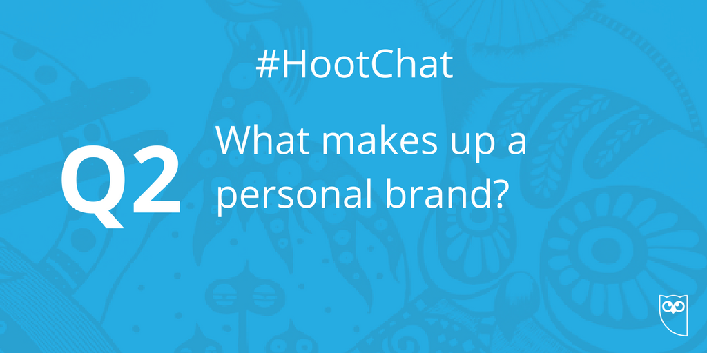 Q2. What makes up a personal brand? #HootChat https://t.co/zs2utgtJU4