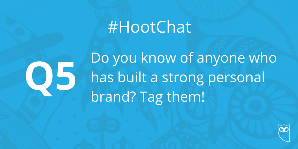 Q5. Do you know of anyone who has built a strong personal brand? Tag t...