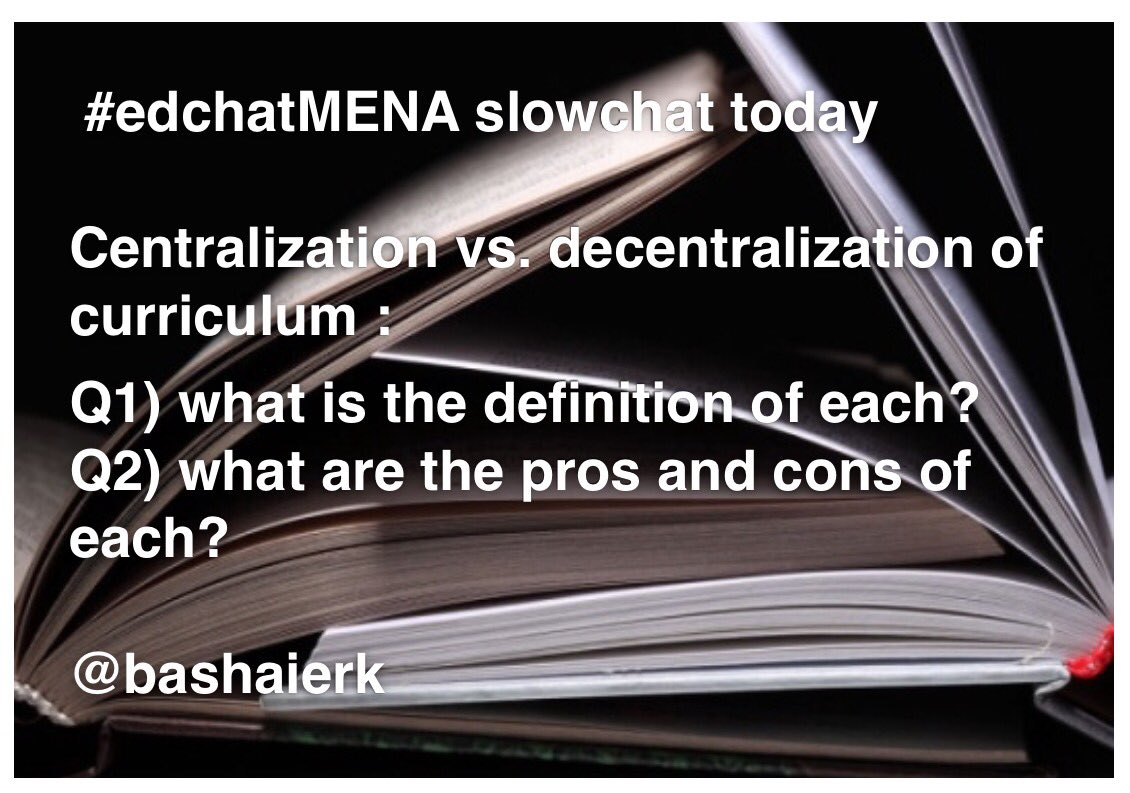 Join #edchatMENA to discuss on curriculum centralization vs decentralization of #curriculum development #satchat @grahamandre @TroyAPPR https://t.co/rhC70948zn