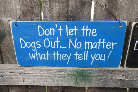 Hand-Painted Rustic &quot;Don&#39;t Let The #Dogs Out&quot; #sign by Glances Back Vintage @McClainDebby. #signs #pets  http:// etsy.me/2aIXhoW  &nbsp;   via @Etsy<br>http://pic.twitter.com/6aMQTlAMCF
