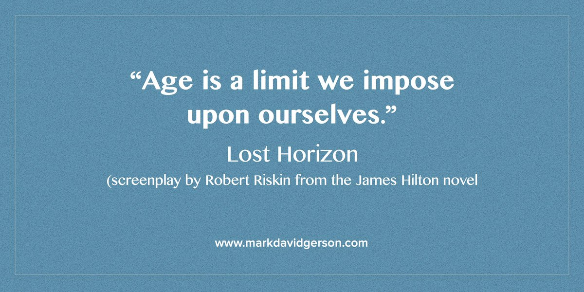 &quot;Age is a limit we impose upon ourselves.&quot; - Lost Horizon #bookquote #moviequote #aging #movies <br>http://pic.twitter.com/dLl0N3Yjwl