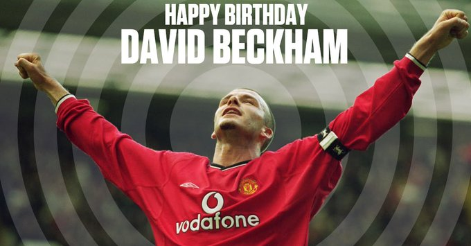 Happy birthday to a footballing icon There\s only one David Beckham
