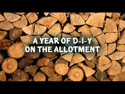 A Year of DIY on the Allotment