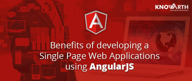 Benefits of developing a Single Page Web Applications using AngularJS