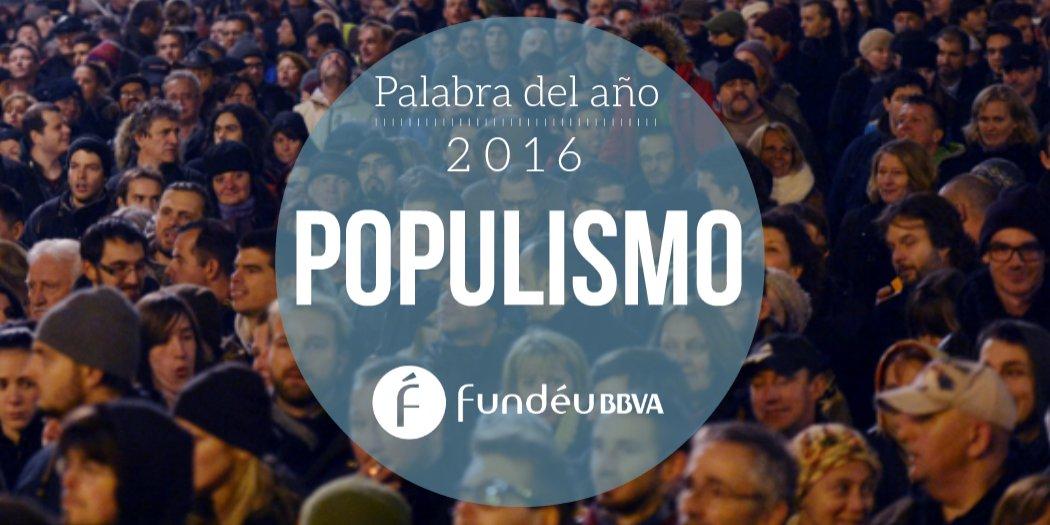 Y la #palabradelaño 2016 es... ¡POPULISMO!  https://t.co/QFZL2DWmr5 https://t.co/khqAzu2esY