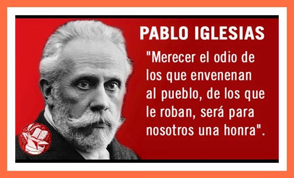 Resultado de imagen de Frases de Pablo Iglesias Posse