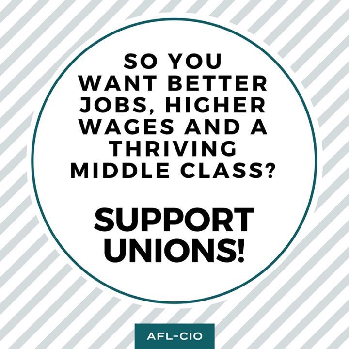 Want better jobs, higher wages and a thriving middle class? Support unions! via @AFLCIO #1u https://t.co/Ga0z68U3UA