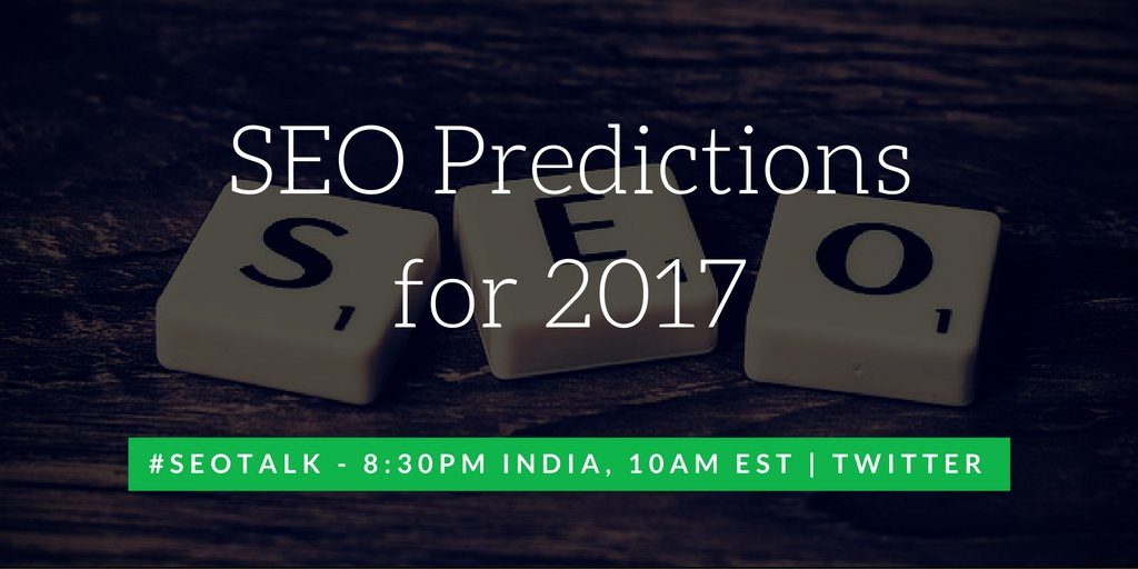 Today on the year-ending Twiter Chat, we are discussing #SEO Predictions for 2017 #SEOTalk https://t.co/YcaKQSCB9g