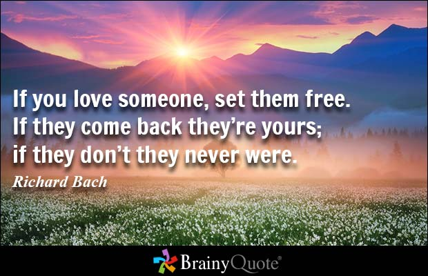 If You Love Someone Set Them Free If They Come Back They: BrainyQuote (@BrainyQuote)