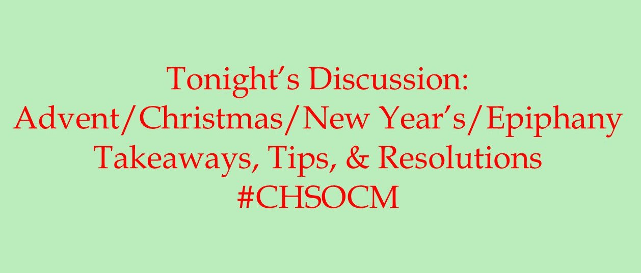 Thumbnail for #ChSocM chat 12/20/16: Advent/Christmas/New Year's/Epiphany Takeaways, Tips, & Resolutions.