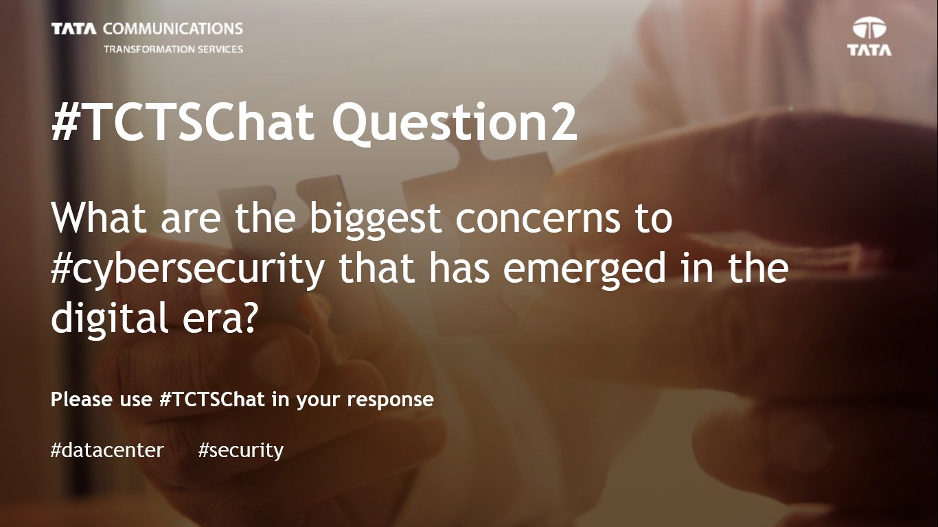 2nd Q follows: What are the biggest concerns to #cybersecurity that has emerged in the digital era? #TCTSChat #digital https://t.co/q51Hi8ETkb