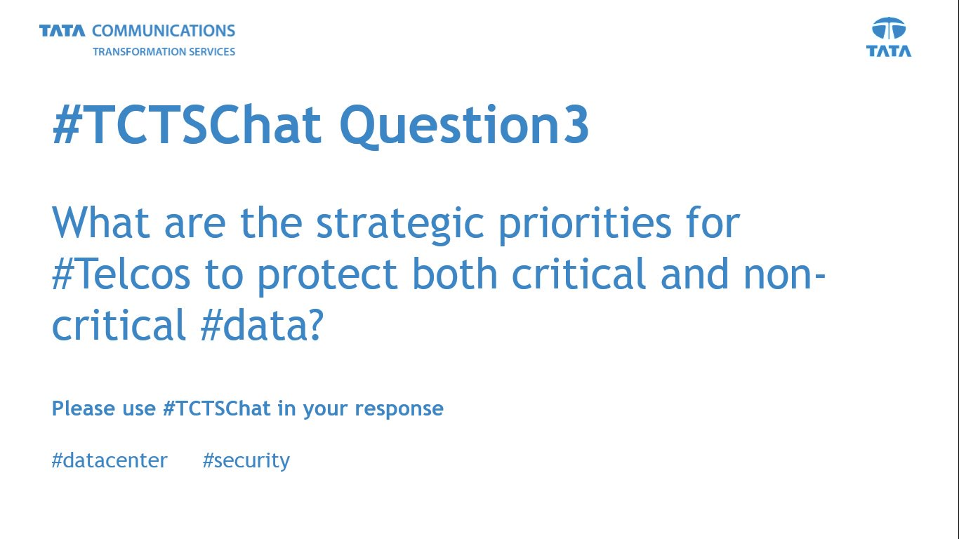 Q3: What are the strategic priorities for #Telcos to protect both critical and non-critical #data? #TCTSChat https://t.co/Pj0ZGzEPHy