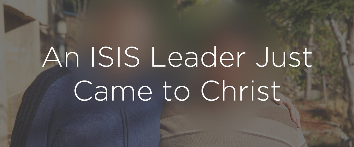 An ISIS leader just came to Christ. This is the power of God: https://t.co/V4S1medIXd https://t.co/H0OnLwargc