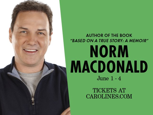 Carolines Comedy On Twitter Just Announced Normmacdonald Will