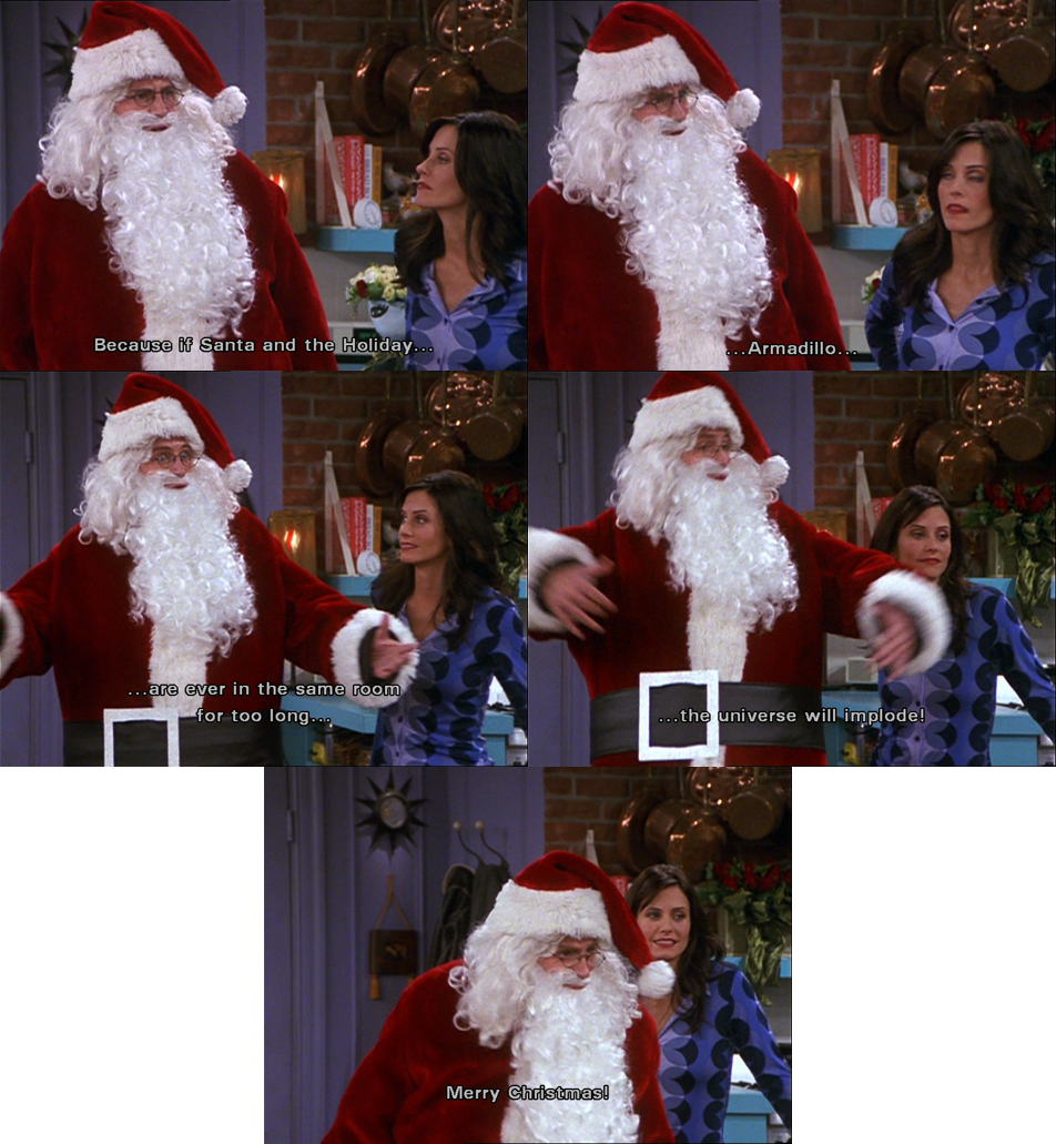 Christmas Armadillo Friends.F R I E N D S Fan On Twitter Chandler Because If Santa