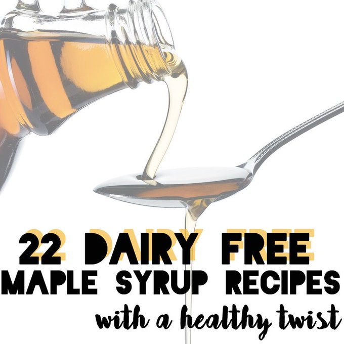 22 Dairy-Free Maple Syrup Recipes with a Healthy Twist