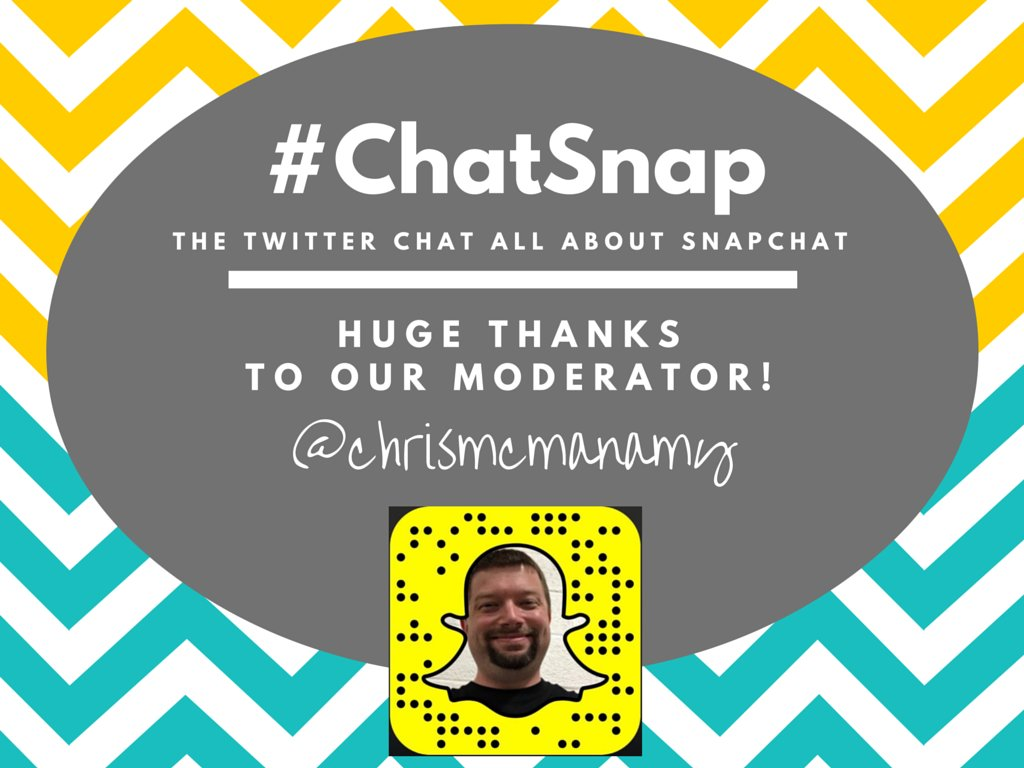 My friend @ChrisMcManamy is back as the moderator this week!!! He'll be greeting/engaging/RTing like crazy the next hour! #chatsnap https://t.co/nQlJ4ySa9N