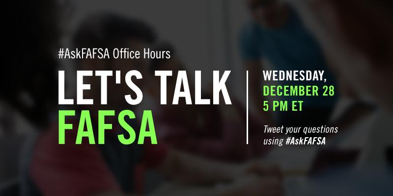 Thumbnail for December 2016 #AskFAFSA Office Hours: Let's Talk FAFSA