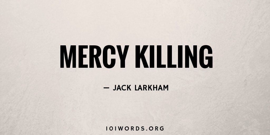 the advantages of mercy killing Essay the unethical of euthanasia or mercy killing more about essay about euthanasia: mercy or murder have been apple's competitive advantages.