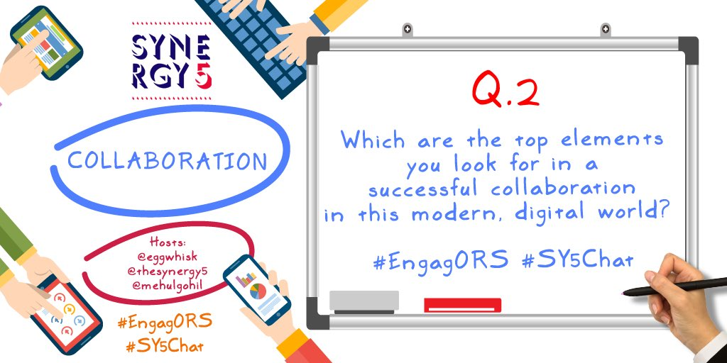 Q2: Which are the top elements you look for in a successful collab in this modern, digital world?  #EngagORS #SY5Chat   @eggwhisk<br>http://pic.twitter.com/3HnelTFPGd