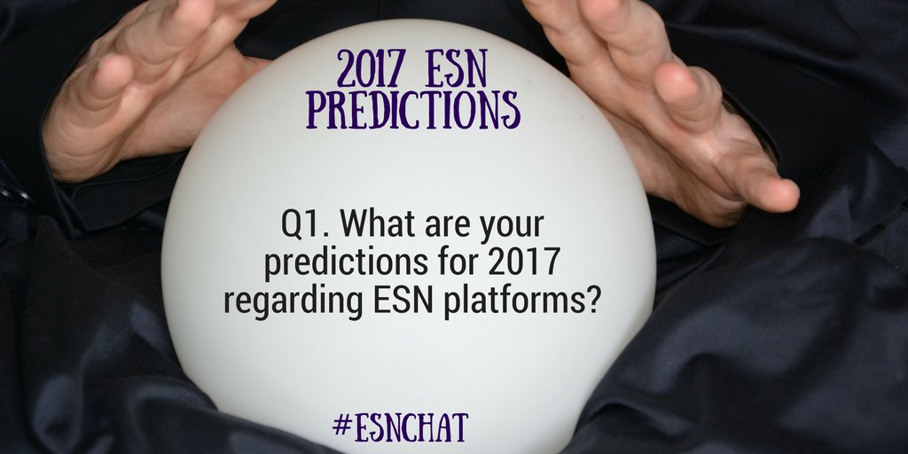 Q1 What are your predictions for 2017 regarding #ESN platforms? #esnchat https://t.co/u8YFuy1so8