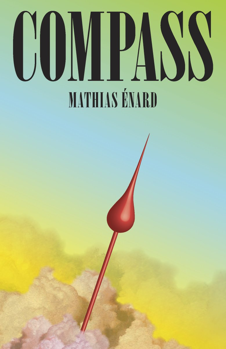 Mathias Enards COMPASS in PW: a cerebral triumph of learning, as well as translation trans. by @avecsesdoigts, cover by @mendelsund