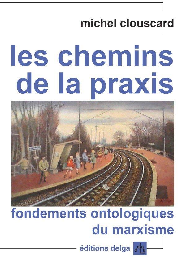 Les chemins de la #praxis de Michel #Clouscard https://t.co/KaIM5djntd
