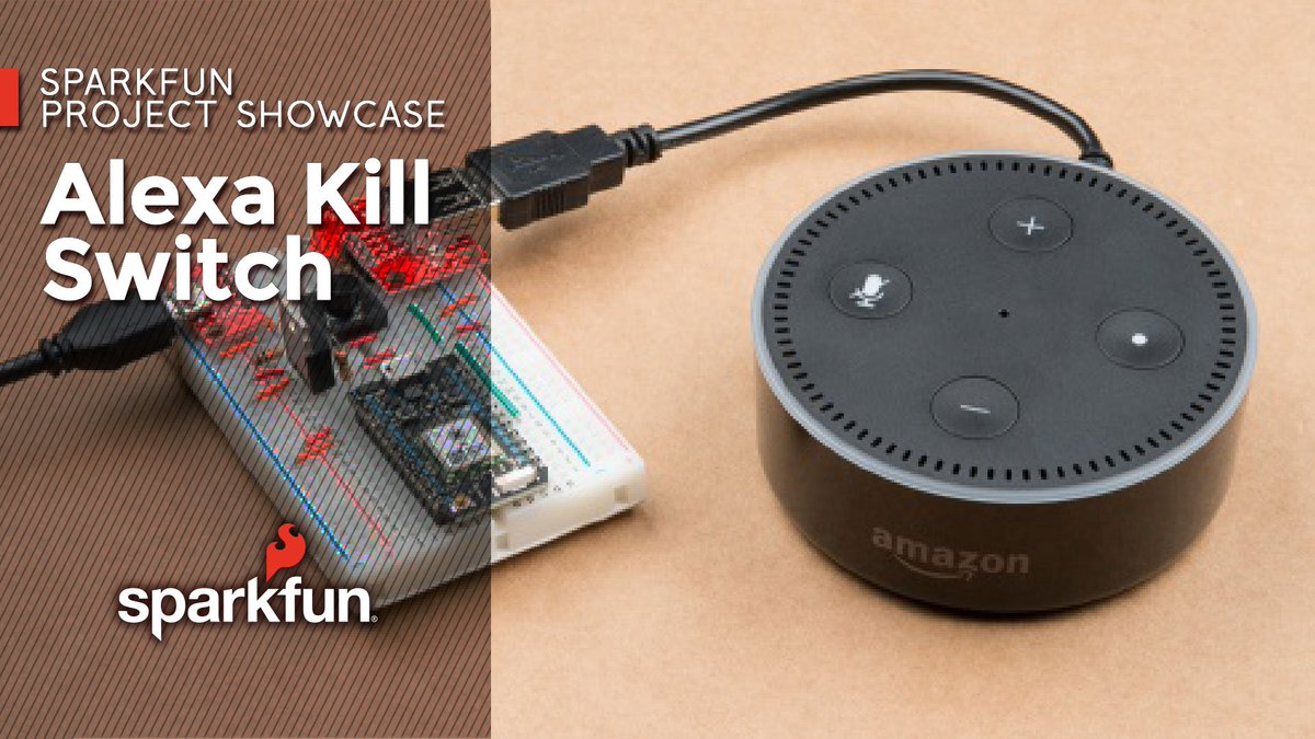 Sparkfun electronics on twitter alexa eavesdropping make a voice sparkfun electronics on twitter alexa eavesdropping make a voice activated kill switch for your echo keep it secret keep it safe publicscrutiny Image collections