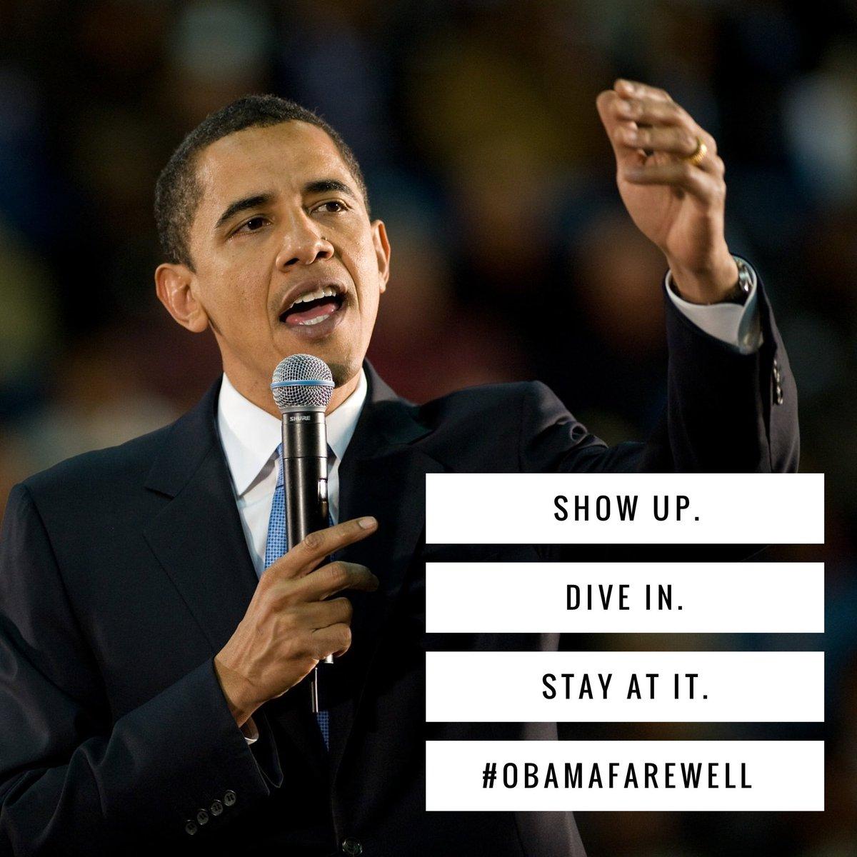 Show up. Dive in. Stay at it.                      #ObamaFarewell #ObamaFarewellAddress @WordSwagApp https://t.co/5ErAD9UnnM