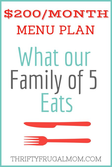 $200/MONTH MENU PLAN FOR OUR FAMILY OF 5 (POST #10)