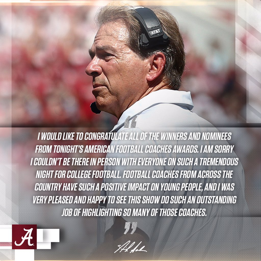 Coach Saban would like to congratulate winners and nominees of tonight...