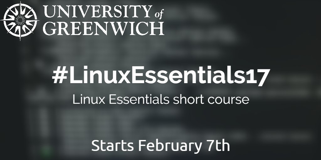#WednesdayWisdom! Our #LinuxEssentials17 short course starts Feb. 7th at @UniofGreenwich! #Linux #shortcourse #university of #Greenwich <br>http://pic.twitter.com/xNEfdMNJTa