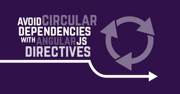 Avoid circular dependencies with AngularJS Directives
