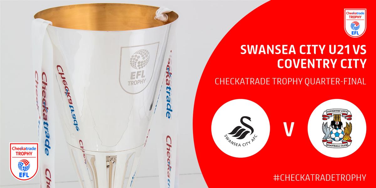 #CheckatradeTrophy Quarter-Final draw: @SwansOfficial U21 v @Coventry_...