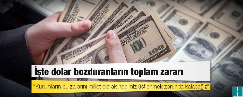 İşte dolar bozduranların toplam zararı;  Döviz borçları olan kurumlar...