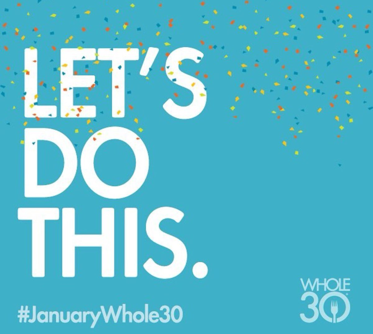 "Whole30® on Twitter: ""#JanuaryWhole30 starts tomorrow... are you in? Happy  New Year! We'll see you bright and early tomorrow morning for Day One.… ..."